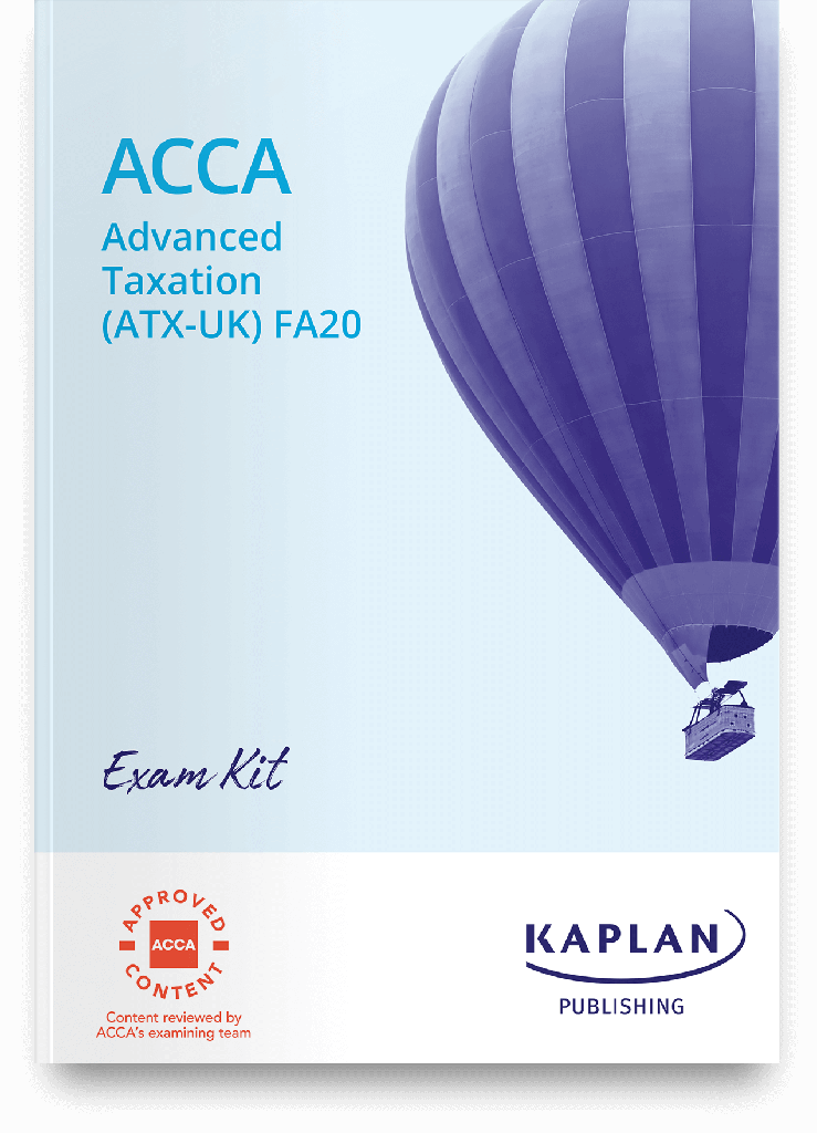 Advanced Taxation (ATX) [UK Variant] FA19 Exam Practice Kit 2021