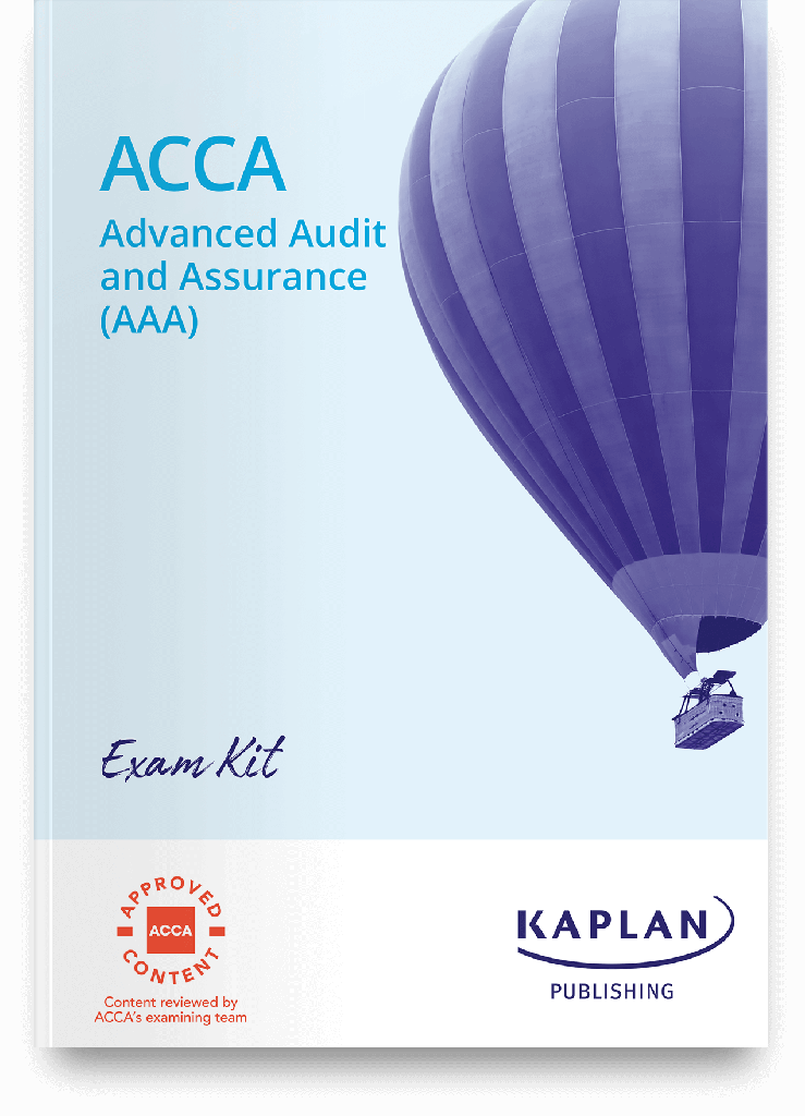 Advanced Audit and Assurance AAA (INT & UK) Exam Practice Kit