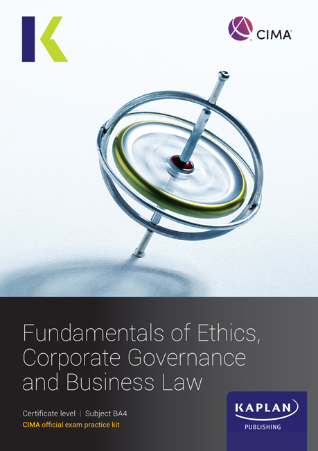 CIMA BA4 Fundamentals of Ethics, Corporate Governance and Business Law Exam Practice Kit