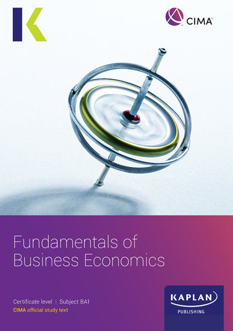 CIMA BA1 Fundamentals of Business Economics Study Text 2021