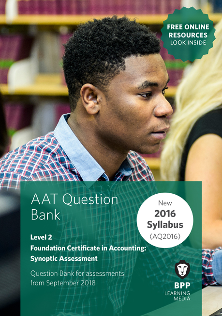 AAT Foundation Certificate in Accounting Synoptic Assessment Level 2 Question Bank