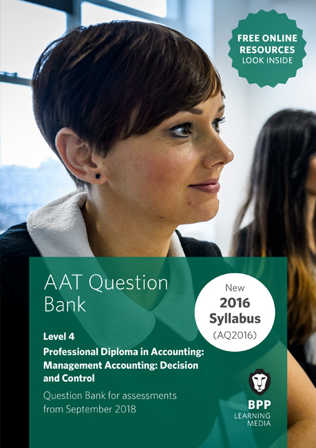 AAT Mandatory Management Accounting: Decision & Control Level 4 Question Bank