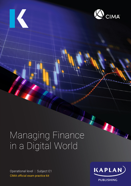 CIMA Managing Finance in a Digital World E1 Exam Practice Kit 2021