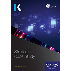 [9781787402041] CIMA Strategic Case Study Text 2021