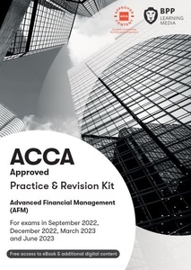[9781509724550] Advanced Financial Management (AFM) Practice & Revision Kit 2021